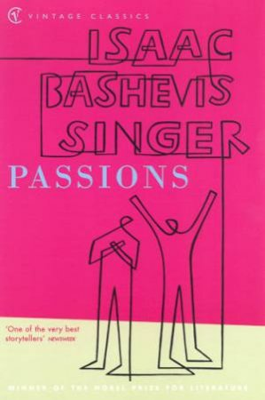 Vintage Classics: Passions by Isaac Bashevis Singer