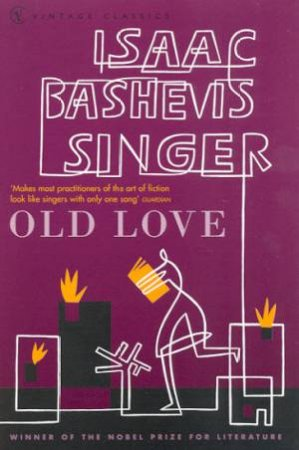 Vintage Classics: Old Love by Isaac Bashevis Singer