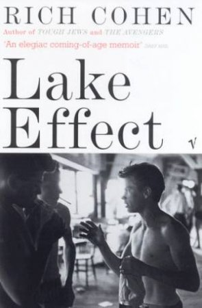 Lake Effect by Rich Cohen