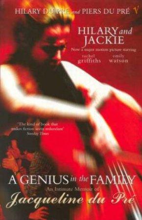 A Genius in the Family: Jacqueline du Pre by Hilary & Piers Du Pre