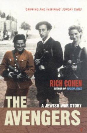 The Avengers: A Jewish War Story by Rich Cohen