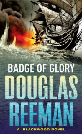 Badge Of Glory by Douglas Reeman