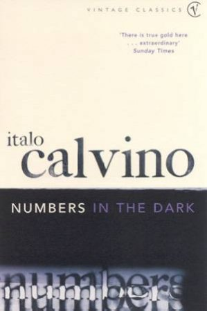 Vintage Classics: Numbers In The Dark by Italo Calvino