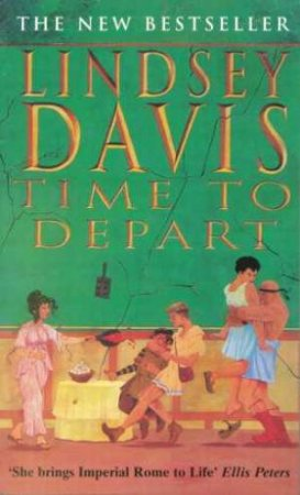 A Marcus Didius Falco Mystery: Time To Depart by Lindsey Davis