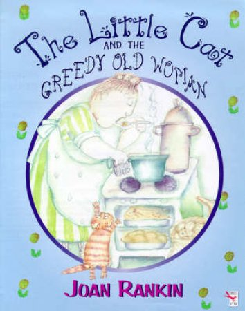 Little Cat And Greedy Old Woman by Joan Rankin