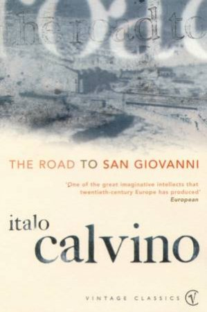 Vintage Classics: The Road To San Giovanni by Italo Calvino