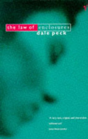 The Law Of Enclosures by Dale Peck