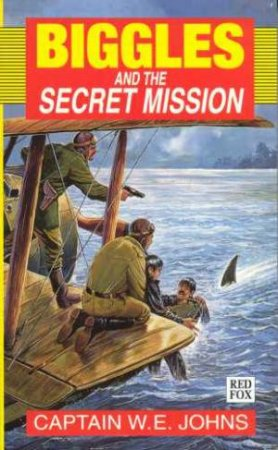 Biggles And The Secret Mission by Captain W E Johns