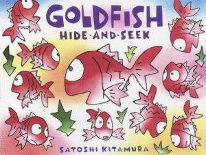 Goldfish Hide And Seek by Satoshi Kitamura