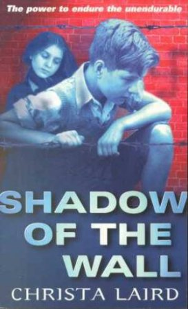 Shadow Of The Wall by Christa Laird