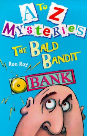 A-Z Mysteries: The Bald Bandit by Ron Roy