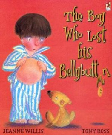 The Boy Who Lost His Bellybutton by Jeanne Willis