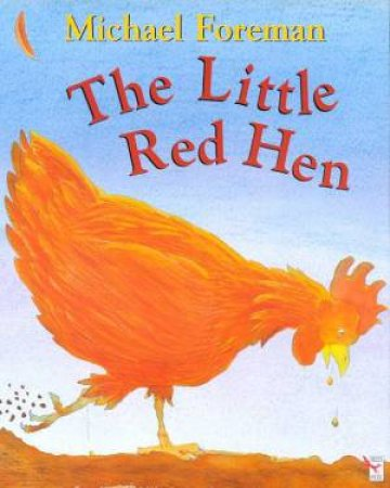 The Little Red Hen by Michael Foreman