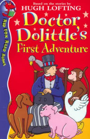 Red Fox Read Alone: Doctor Dolittle's First Adventure by Hugh Lofting