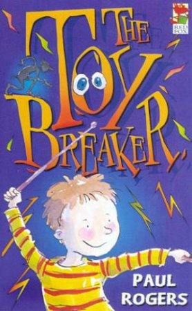 The Toy Breaker by Paul Rogers