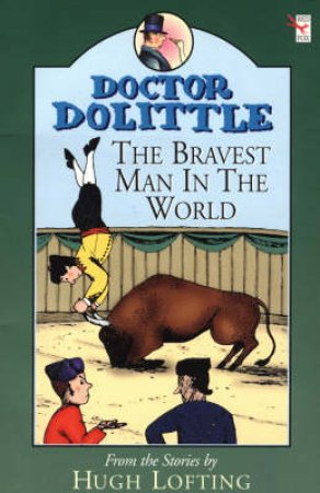 Red Fox Read Alone: Dr Dolittle: The Bravest Man In World by Hugh Lofting