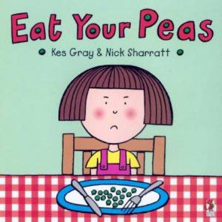 Eat Your Peas by Kes Grey & Nick Sharratt