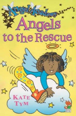 Angels To The Rescue by Kate Tym
