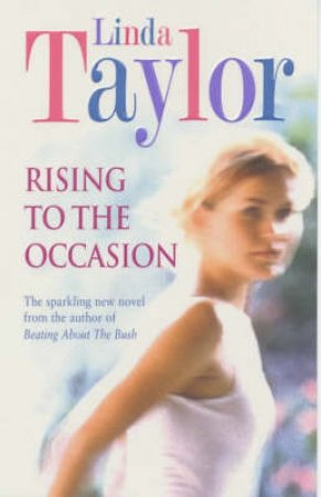 Rising To The Occasion by Linda Taylor
