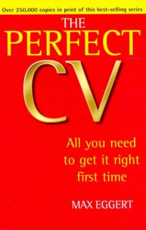 The Perfect CV by Max Eggert