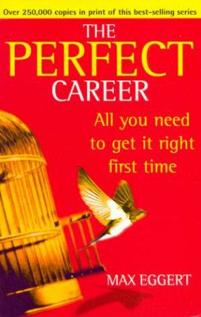 The Perfect Career by Max Eggert