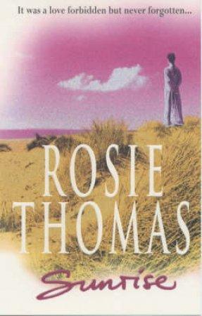 Sunrise by Rosie Thomas