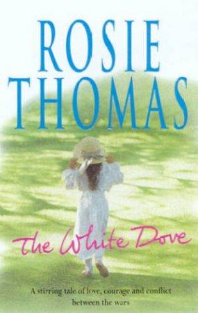 The White Dove by Rosie Thomas