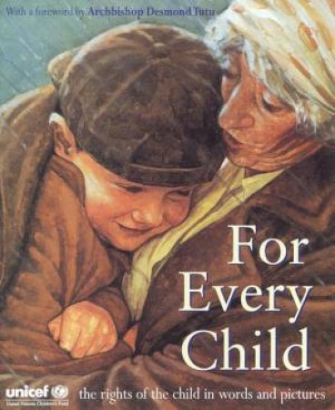For Every Child: The Rights Of The Child In Words And Pictures by Various