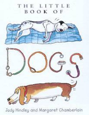 The Little Book Of Dogs by Judy Hindley