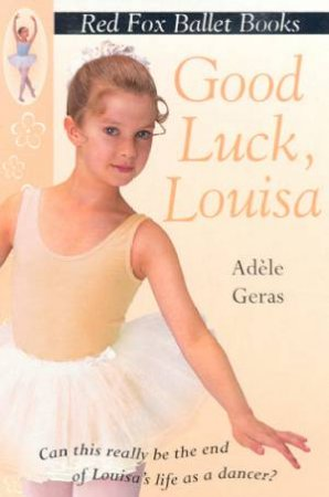 Good Luck, Louisa! by Adele Geras