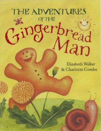 The Adventures Of Gingerbread Man by E Walker
