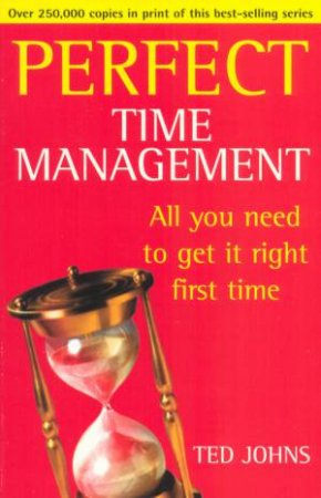 Perfect Time Management by Ted Johns