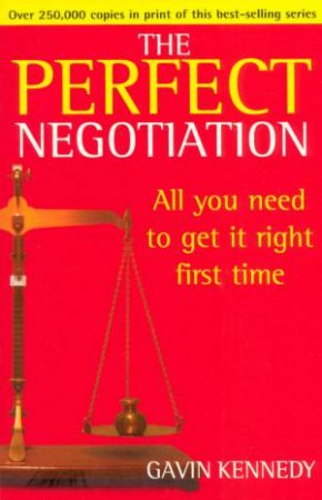 The Perfect Negotiation by Gavin Kennedy