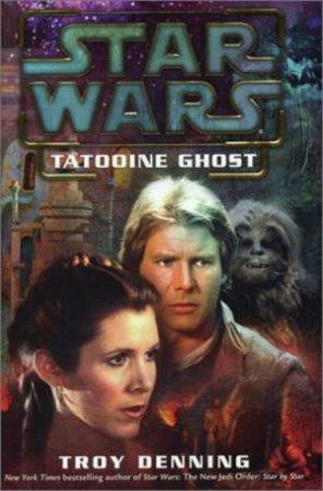 Star Wars: Tatooine Ghost by Troy Denning