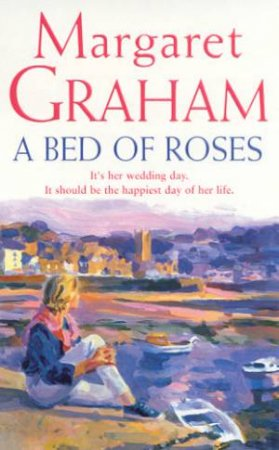 A Bed Of Roses by Margaret Graham