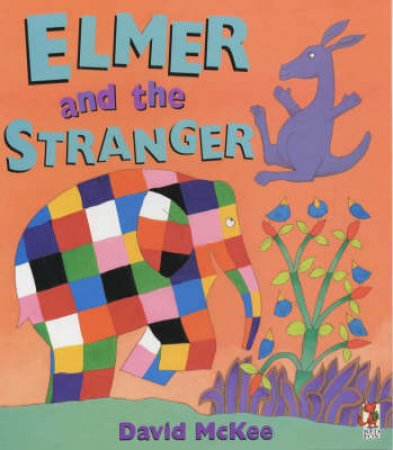Elmer And The Stranger by David McKee