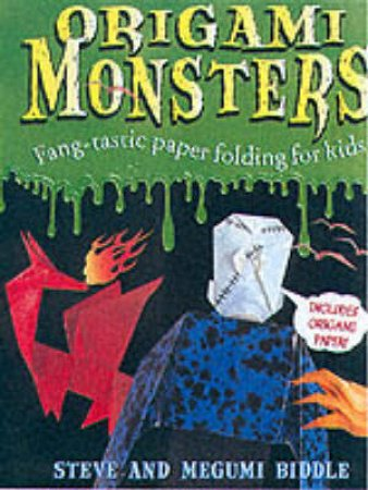 Origami Monsters by Steve Biddle & Megumi Biddle