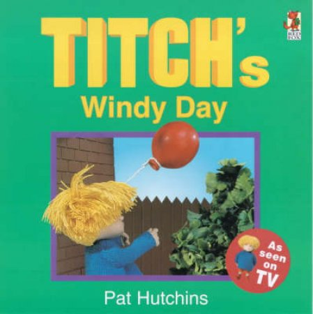 Titch's Windy Day - TV Tie-In by P Hutchins