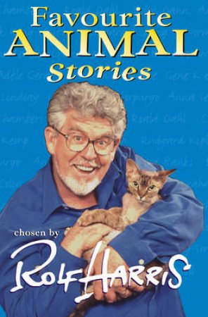 Rolf Harris' Favourite Animal Stories by Various