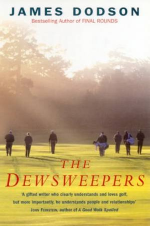 The Dewsweepers by James Dodson