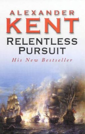 Relentless Pursuit by Alexander Kent
