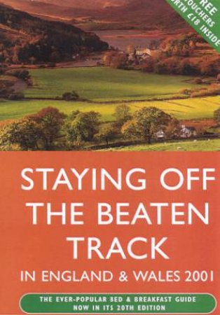 Staying Off The Beaten Track In England & Wales 2001 by Jan Bowmer