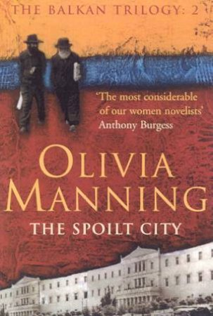 The Spoilt City by Olivia Manning