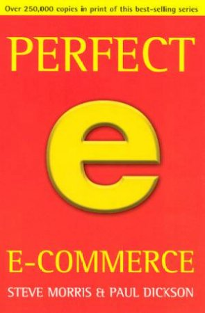 Perfect E-Commerce by Steve Morris & Paul Dickson