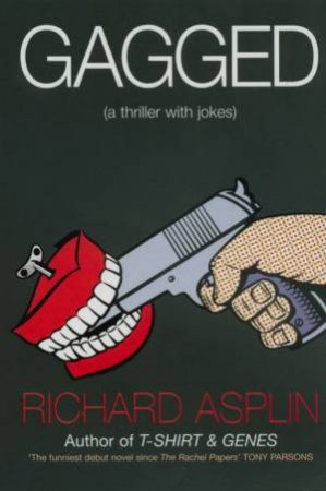Gagged by Richard Asplin