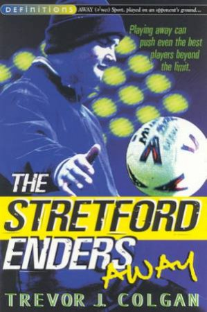 Definitions: The Stretford Enders Away by Trevor Colgan