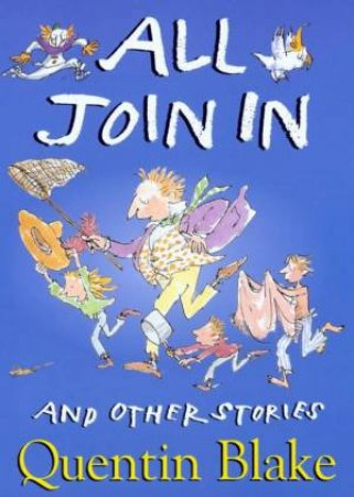All Join In And Other Stories by Quentin Blake