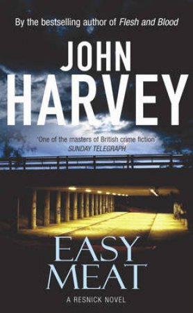 Easy Meat by John Harvey
