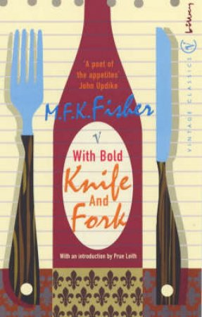With Bold Knife And Fork by M K Fisher