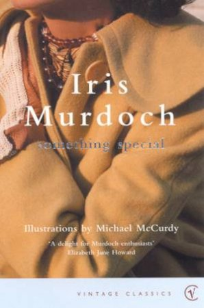 Vintage Classics: Something Special by Iris Murdoch
